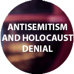 Antisemitism and Holocaust Denial