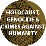 Holocaust, Genocide and Crimes against Humanity